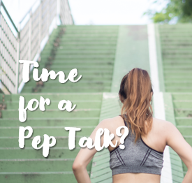 Time for a pep talk?